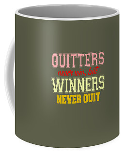 Quitters Never Quit Coffee Mug