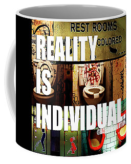 Reality Is Individual Coffee Mug