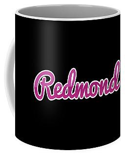 Redmond #redmond Coffee Mug