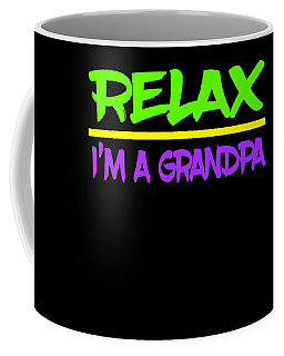 Relax Im A Grandpa Tee Design Is Made Specially For Grandpa Lovers Like You Grab Yours Now Coffee Mug