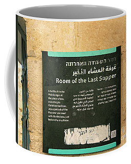 Coffee Mug featuring the photograph Room Of The Last Supper by Mae Wertz