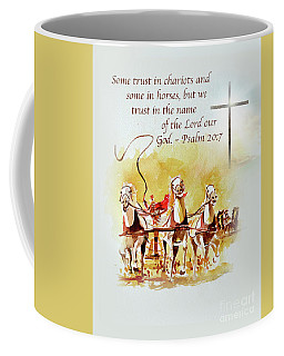 Some Trust In Chariots Coffee Mug