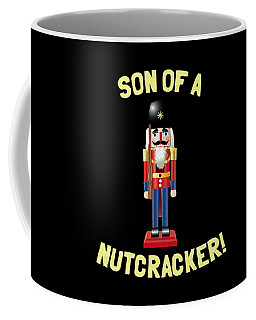 Son Of A Nutcracker Coffee Mug