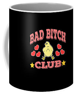 Stay Naughty But Cute With This Wonderful Tee With Text Bad Bitch Club Coffee Mug