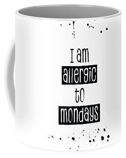 Text Art Allergic To Mondays Coffee Mug