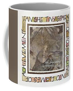 The Beginning Is Always Today Coffee Mug