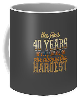 The First 40 Years Coffee Mug