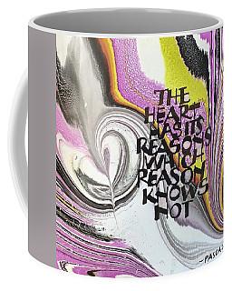 The Heart Has Its Reasons Coffee Mug