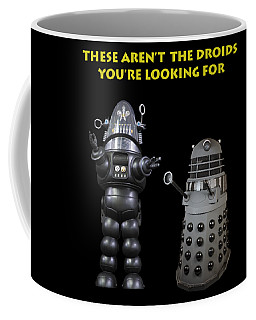 These Aren't The Droids You're Looking For Coffee Mug
