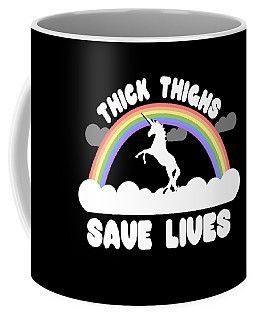 Thick Thighs Save Lives Coffee Mug