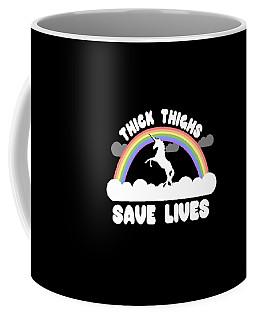 Thick Thighs Save Lives Coffee Mug