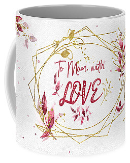 To Mom, With Love Coffee Mug