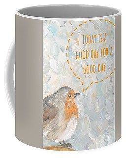 Today Is A Good Day With Bird Coffee Mug