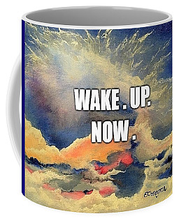Wake. Up. Now. Coffee Mug