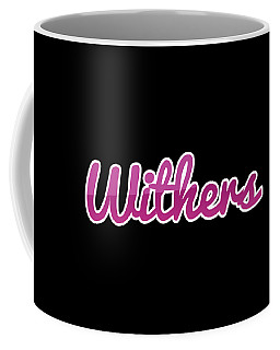 Withers #withers Coffee Mug