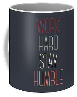 Work Hard Stay Humble Quote Coffee Mug