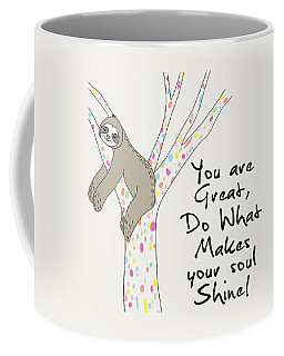 You Are Great Do What Makes Your Soul Shine - Baby Room Nursery Art Poster Print Coffee Mug