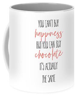 You Can't Buy Happiness - But Chocolate Coffee Mug