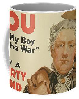 You, Help My Boy Win The War  Buy A Liberty Bond, 1917 Coffee Mug