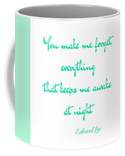 You Make Me Forget Coffee Mug