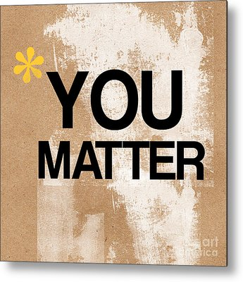 Designs Similar to You Matter by Linda Woods