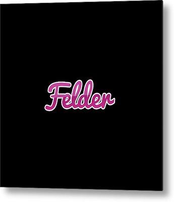 Felder Metal Prints