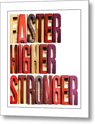 Faster Higher Stron Metal Print by Donald  Erickson