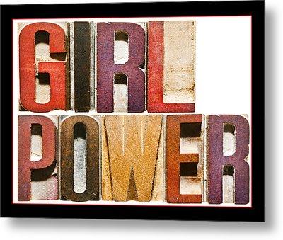 Girl Power Metal Print by Donald  Erickson