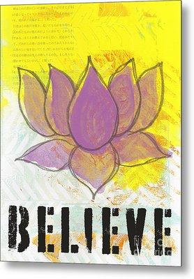 Believe Metal Print by Linda Woods