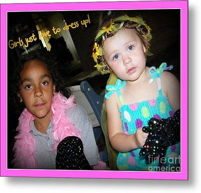 Metal Print featuring the photograph Dress-up Time by Bobbee Rickard