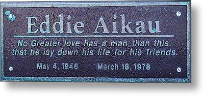 Eddie Aikau Plaque Metal Print by Leigh Anne Meeks