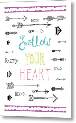 Follow Your Heart Metal Print by Susan Claire