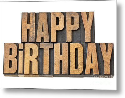 Metal Print featuring the photograph Happy Birthday In Wood Type by Marek Uliasz