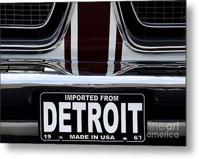 Imported From Detroit Metal Print by Dennis Hedberg