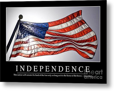 Independence Inspirational Quote Metal Print by Stocktrek Images