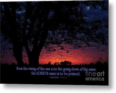 Kansas Sunset - Psalm 113 Metal Print by E B Schmidt