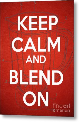 Keep Calm And Blend On Metal Print by Edward Fielding