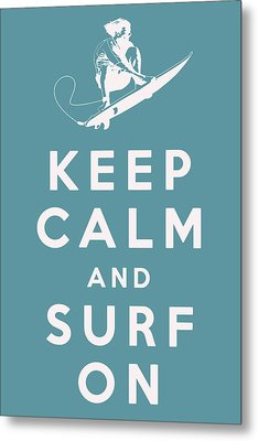 Keep Calm And Surf On Metal Print