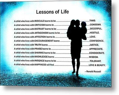 Lessons Of Life Metal Print
