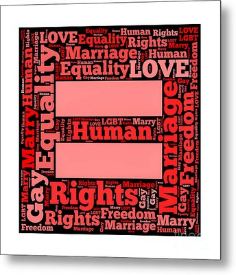 Marriage Equality For All Metal Print by Amy Cicconi