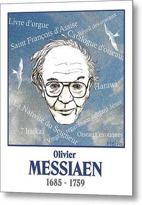 Messiaen Metal Print by Paul Helm