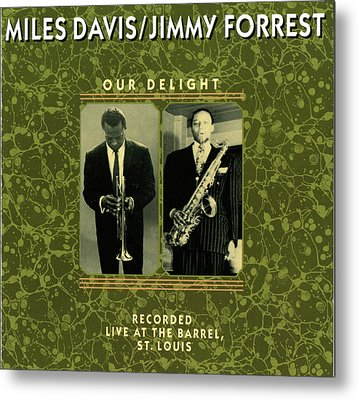Miles Davis And Jimmy Forest -  Our Delight Metal Print