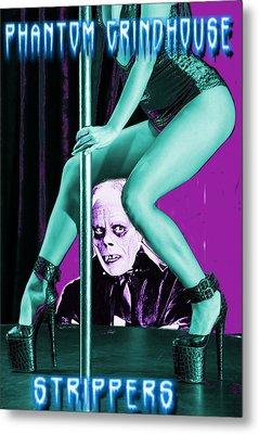 Phantom Grindhouse Strippers Metal Print