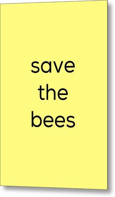 Save The Bees Metal Print by Kim Fearheiley