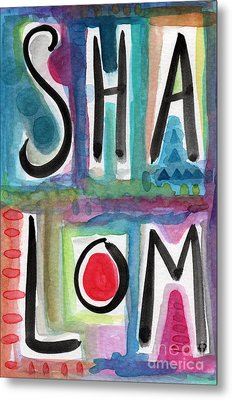 Shalom Metal Print by Linda Woods