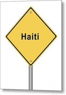 Warning Sign Haiti Metal Print by Henrik Lehnerer