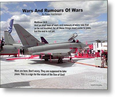 Wars And Rumours Of Wars Metal Print