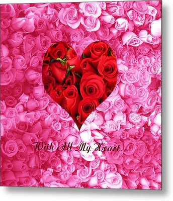 With All My Heart... Metal Print by Xueling Zou