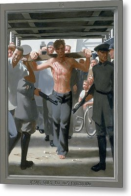 13. Jesus Goes To His Execution / From The Passion Of Christ - A Gay Vision Metal Print by Douglas Blanchard