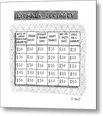 Insomnia Jeopardy Metal Print by Roz Chast